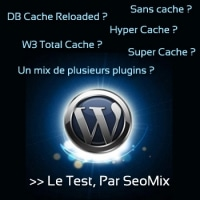 Quel plugin de cache pour Wordpress ?