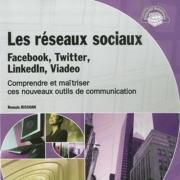 Les Réseaux Sociaux: facebook, Twitter, Linkedin et Viadéo