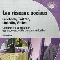 Les Réseaux Sociaux : facebook, Twitter, Linkedin et Viadéo