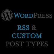 Flux RSS de WordPress et Custom Post Types
