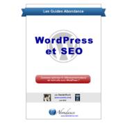 WordPress et Référencement: un guide d'abondance