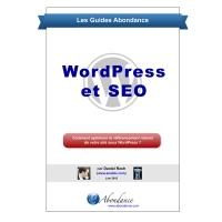 WordPress et Référencement : un guide d'abondance