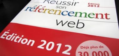 Réussir son référencement Web édition 2012
