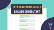 Référencement Google le guide du débutant